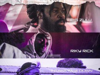 Big Zulu – iMali Eningi Amapiano Ft. Riky Rick & Intaba Yase Dubai