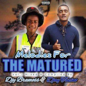 Mp3 Download Bramoss & Djay Tazino – Melodies For The Matured Vol. 1 Mix