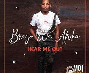 Brazo Wa Afrika – Hear Me Out (Album)