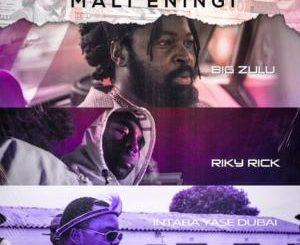 Big Zulu ft. Riky Rick & Intaba Yase Dubai