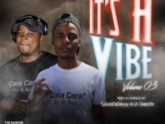 Sjavas Da Deejay & Lk Deepstix – It's a vibe Vol. 3