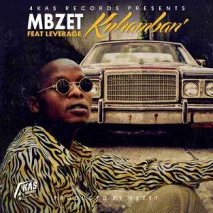 MBzet – Kuhamban Ft. Leverage