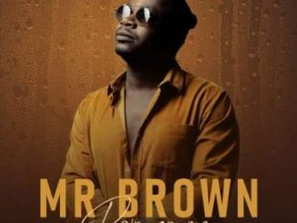 ALBUM: Mr Brown – Rain On Me