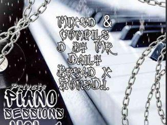 Mr D Bread & Lepara Le' Dese Zonedj – Private Piano Sessions Vol. 1