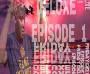 Ratiiey Entertainment – Friday Deluxe Episode 1