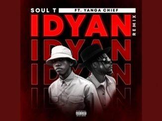 Soul-T – Idyan (Remix) Ft. Yanga Chief
