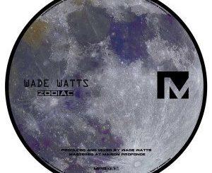 EP: Wade Watts – Zodiac