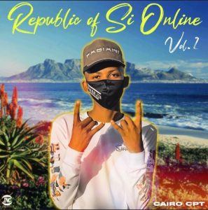 Cairo Cpt – Republic Of Si Online (Vol.2 Mixtape)