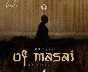 Dr Feel – Of Masai