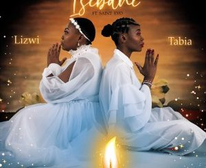 Lizwi & Tabia – Isibani feat. Saint Evo