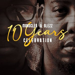 ALBUM: Monocles & Slezz – 10 Years Celebration