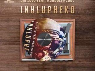 Big Zulu – Inhlupheko Ft. Mduduzi Ncube