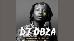 Bongo Beats & Dj Obza – Mang'Dakiwe (Remix) Ft. Makhadzi & Mr Brown