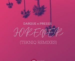 Darque – Forever Ft. Presss (TekniQ Remixes)