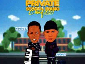 ALBUM: De'KeaY & Kmore Sa – Private School Piano (Classic's of 2021)