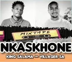 King Salama & Villager SA – NKASKHONE