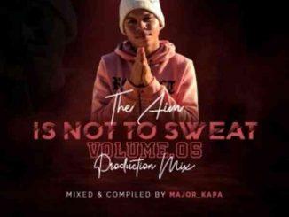 Major Kapa – The Aim Is Not Sweat Vol.05 Mix
