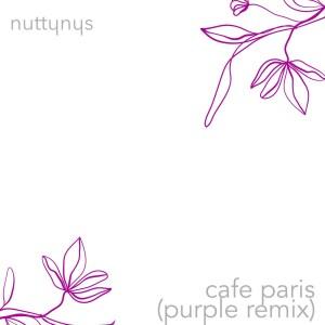 Nutty Nys – Cafe Paris (Purple & Nini Maluks Remixes)