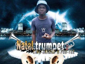 Woza We Mculi, King Saiman & Pro-Tee – Natal Trumpet 2.0