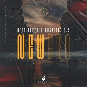 Afro Effex & Magnetic Djs – New Era