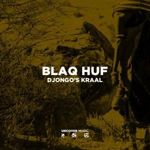 EP: Blaq Huf – Djongo's Kraal
