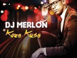 EP: DJ Merlon – Koze Kuse