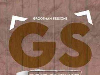 Djay Tazino – Grootman Sessions Vol.007 Mix