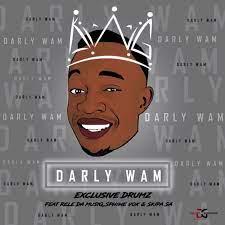 Exclusive Drumz - Darly wam ft. Rele DA MusiQ, Sphiwe vox & Skipa SA