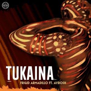 Frigid Armadillo, Ayrosh – Tukaina