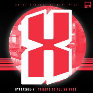 HyperSOUL-X – Tribute To All My Exes