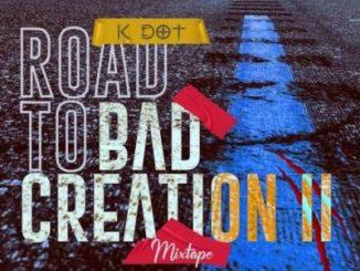 K DOT – Road To Bad Creation II Mix