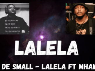 Kabza De Small – LALELA Ft. Mhaw Keys