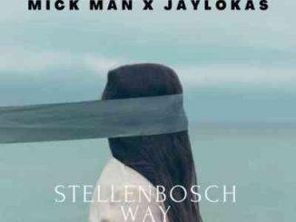 EP: Mick-Man & Jaylokas – StellenBosch Way