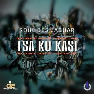 Soul Des Jaguar – Tsa Ko Kasi