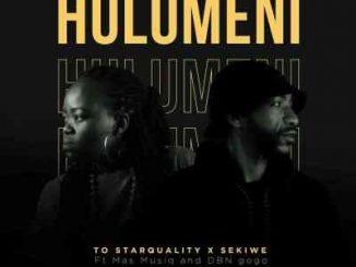 TO Starquality & Sekiwe – Hulumeni (Vul'amasango) Ft. Mas Musiq & DBN Gogo