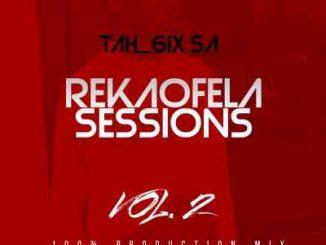 Tah 6ix SA – Reakaofela Sessions Vol.2