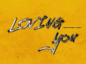 TembiPowers – Loving You Ft. Berny