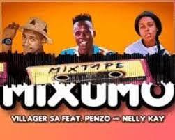 Villager SA – MIXUMO Ft. Nelly Kay & Penzo