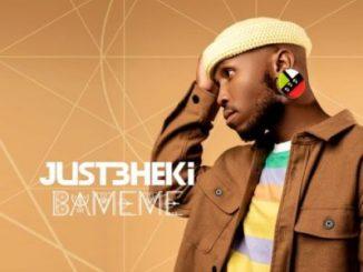 Just Bheki – Bameme