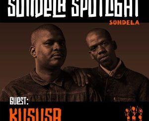 Kususa – Sondela Spotlight Mix 004