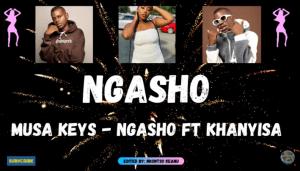 Musa Keys – Ngasho Ngasho ft Khanyisa Jaceni