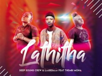Deep Sound Crew & LuudaDeejay – Lathitha Ft. Thembi Mona