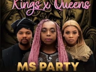 Josiah De Disciple – Kings And Queens Ft. Lady Du & Ms Party