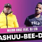 Major Cruz – Ashuu-Bee-Do Ft. DJ LTD