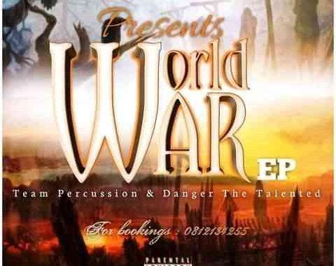 ALBUM: Team Percussion & Danger De Talented – World War