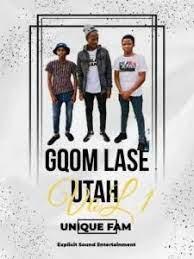 Unique Fam – Gqom Lase Utah Vol 1 Mix