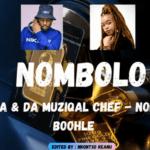 De Mthuda & Da Muziqal Chef – Nombolo Ft. Boohle