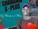 King Monada – Ghanama S plus(+) Ft Mukosi