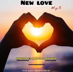 M Killer – New Love Ft. Pree Vee