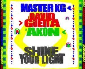 Master KG – Shine Your Light Ft. David Guetta Video